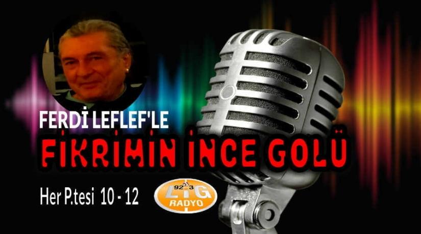 Ferdi Leflef'le Fikrimin İnce Golü – Lig Radyo