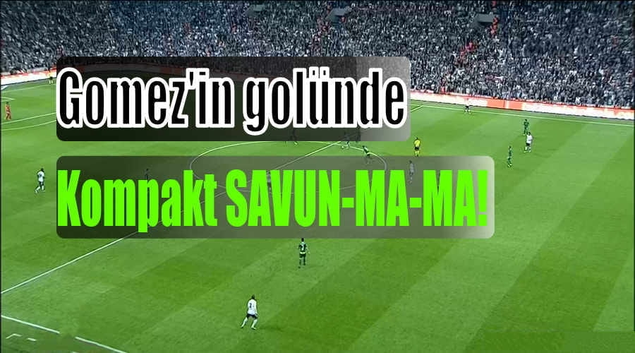 Gomez'in golünde Kompakt SAVUN(MA)MA!