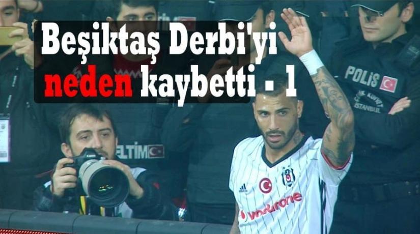 Beşiktaş Derbi'yi neden kaybetti – 1